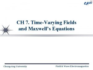 CH 7 TimeVarying Fields and Maxwells Equations ChungAng