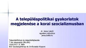 A teleplspolitikai gyakorlatok megjelense a korai szocializmusban dr
