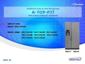 SAMSUNG Side by Side Refrigerator ATOPPJT New product