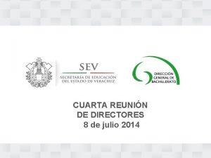 CUARTA REUNIN DE DIRECTORES 8 de julio 2014
