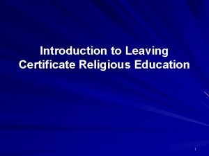 Introduction to Leaving Certificate Religious Education 1 Why