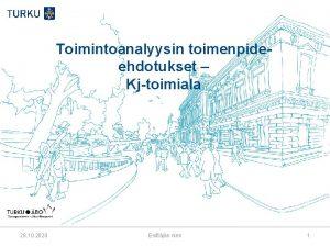 Toimintoanalyysin toimenpideehdotukset Kjtoimiala 28 10 2020 Esittjn nimi