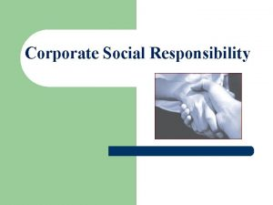 Corporate Social Responsibility Pengertian CSR Corporate Social Responsibility