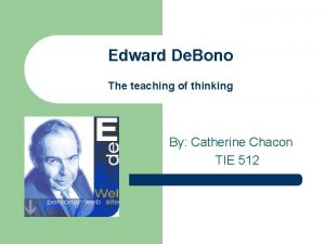 Edward De Bono The teaching of thinking By