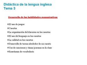 Didctica de la lengua inglesa Tema 3 Desarrollo