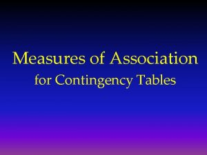 Measures of Association for Contingency Tables Measures of