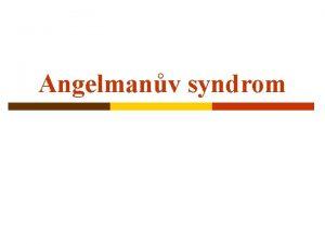 Angelmanv syndrom Co je Angelmanv syndrom p p