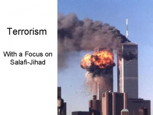 Terrorism With a Focus on SalafiJihad Defining Terrorism