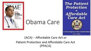 Obama Care ACA Affordable Care Act or Patient