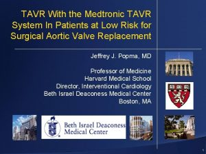 TAVR With the Medtronic TAVR System In Patients