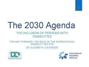 1 The 2030 Agenda THE INCLUSION OF PERSONS