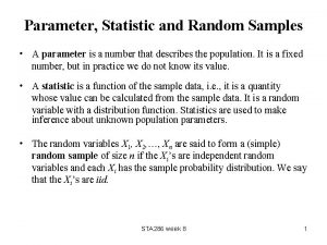 Parameter Statistic and Random Samples A parameter is