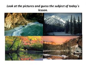 Look at the pictures and guess the subject