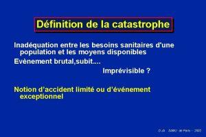 Dfinition de la catastrophe Inadquation entre les besoins