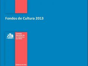 Fondos de Cultura 2013 Fondos de Cultura Informe
