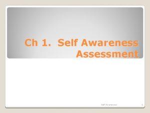 Ch 1 Self Awareness Assessment Self Awareness 1