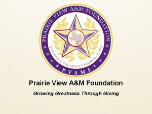 Prairie View AM Foundation Growing Greatness Through Giving