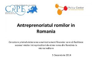 Antreprenoriatul romilor in Romania Cercetare privind elaborarea unui