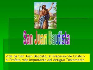 Vida de San Juan Bautista el Precursor de