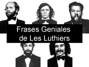 Frases Geniales de Les Luthiers Todo tiempo pasado