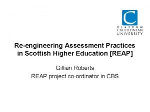 Reengineering Assessment Practices in Scottish Higher Education REAP