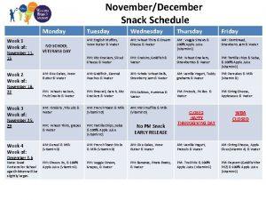 NovemberDecember Snack Schedule Monday Tuesday Wednesday Thursday Friday
