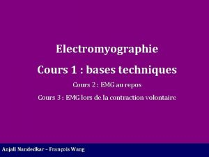 Electromyographie Cours 1 bases techniques Cours 2 EMG