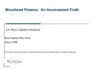 Structured Finance An Inconvenient Truth J V Rizzi