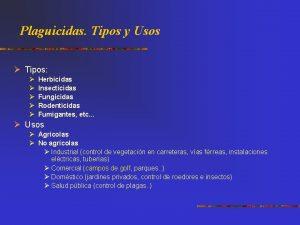 Plaguicidas Tipos y Usos Tipos Herbicidas Insecticidas Fungicidas