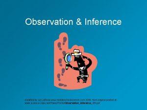Observation Inference modified by Liz La Rosa www
