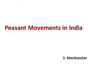 Peasant Movements in India S Manikandan Peasant Movement