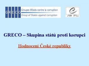 GRECO Skupina stt proti korupci Hodnocen esk republiky
