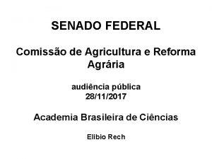 SENADO FEDERAL Comisso de Agricultura e Reforma Agrria