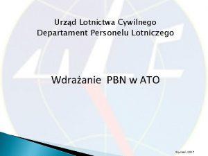 Urzd Lotnictwa Cywilnego Departament Personelu Lotniczego Wdraanie PBN