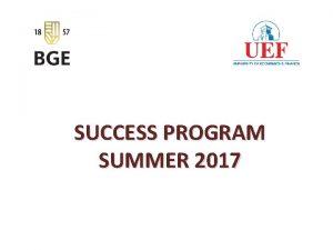 SUCCESS PROGRAM SUMMER 2017 BUDAPEST BUSINESS SCHOOL Budapest