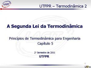 UTFPR Termodinmica 2 A Segunda Lei da Termodinmica