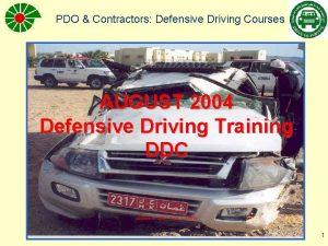 PDO Contractors Defensive Driving Courses AUGUST 2004 Defensive