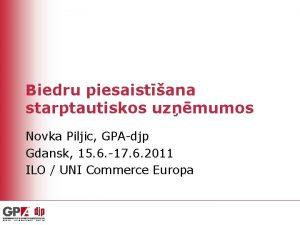 Biedru piesaistana starptautiskos uzmumos Novka Piljic GPAdjp Gdansk