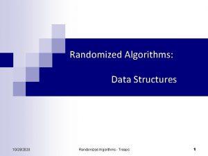 Randomized Algorithms Data Structures 10282020 Randomized Algorithms Treaps