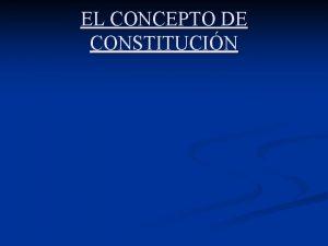 EL CONCEPTO DE CONSTITUCIN CONCEPTO POLTICO Y CONCEPTO