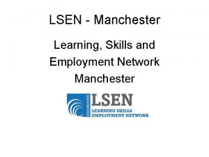 LSEN Manchester Learning Skills and Employment Network Manchester
