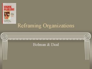 Reframing Organizations Bolman Deal Perception Perception is a