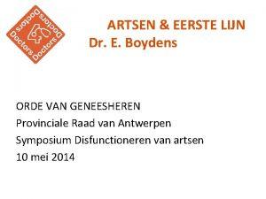 ARTSEN EERSTE LIJN Dr E Boydens ORDE VAN