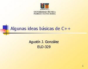 Algunas ideas bsicas de C Agustn J Gonzlez