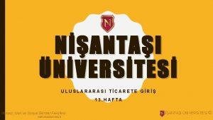 NANTAI NVERSTES ULUSLARARASI TCARETE GR 13 HAFTA ktisadi