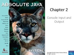 Chapter 2 Console Input and Output Copyright 2010