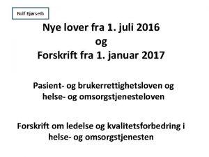 Rolf Bjrseth Nye lover fra 1 juli 2016
