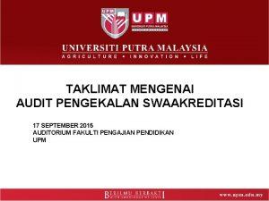 TAKLIMAT MENGENAI AUDIT PENGEKALAN SWAAKREDITASI 17 SEPTEMBER 2015