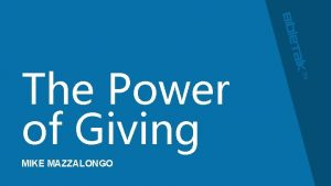 The Power of Giving MIKE MAZZALONGO SERMONS ON