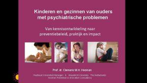 Kinderen en gezinnen van ouders met psychiatrische problemen